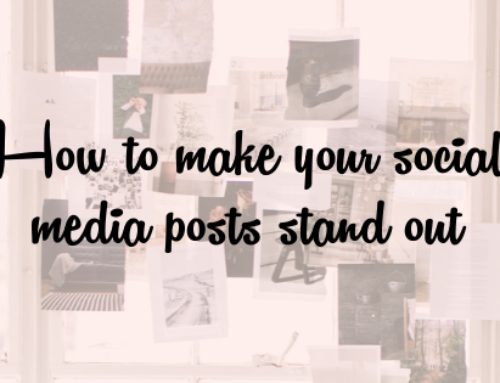 How to make your social media posts stand out